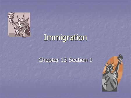 Immigration Chapter 13 Section 1.