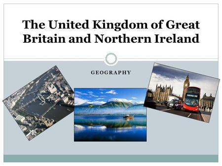 a geographical overview of the united kingdom Information on united kingdom — geography, history, politics, government, economy, population statistics, culture, religion, languages, largest cities, as well as a.
