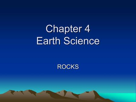 Chapter 4 Earth Science ROCKS. Words to Know – Section 1 The Rock Cycle rock rock cycle.