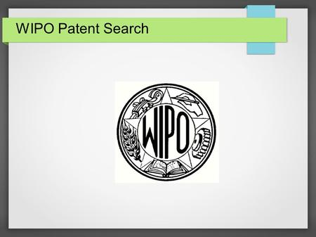 WIPO Patent Search. DO I NEED A PATENT SEARCH ? A patent search is a good idea but it costs money upfront. Deciding whether to spend the money on a patent.