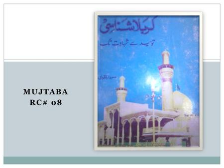MUJTABA RC# 08.