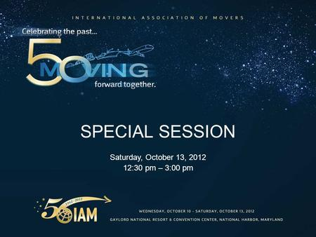 SPECIAL SESSION Saturday, October 13, 2012 12:30 pm – 3:00 pm.