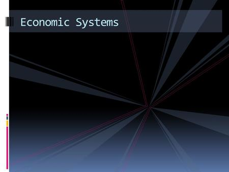 Economic Systems. Capitalism Free Enterprise Market Economy Definition  An economic system based on private ownership of property and means of distribution.