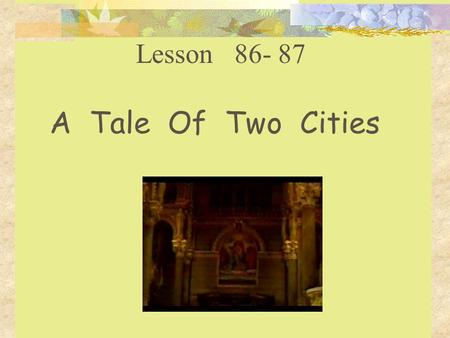 "Lesson 86- 87 A Tale Of Two Cities Exercise 1 : Please fill in the blanks. 1. The boy said to his girlfriend, ""I will your happiness. Please marry me."""