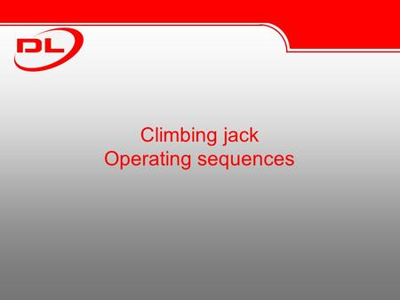 Climbing jack Operating sequences. Lifting sequence.
