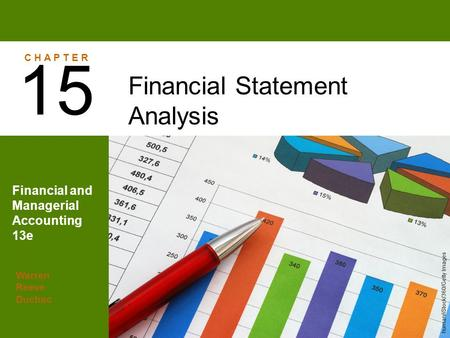 Warren Reeve Duchac Financial and Managerial Accounting 13e Financial Statement Analysis 15 C H A P T E R human/iStock/360/Getty Images.
