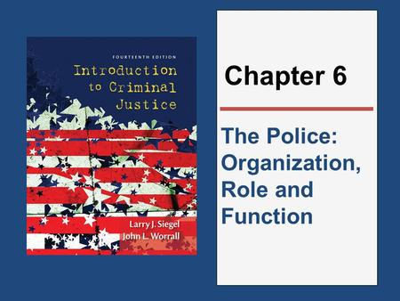 The Police: Organization, Role and Function Chapter 6.