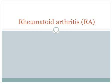 Rheumatoid arthritis (RA).  Rheumatoid arthritis (RA) is a chronic, systemic inflammatory disorder that may affect many tissues and organs, but principally.