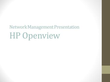 Network Management Presentation HP Openview. OpenView Network Node Manager (NNM) Overview How it works Capabilities Technical and business benefits Summary.