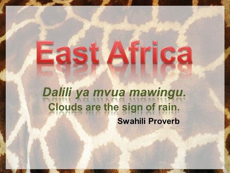 Dalili ya mvua mawingu. Clouds are the sign of rain. Swahili Proverb