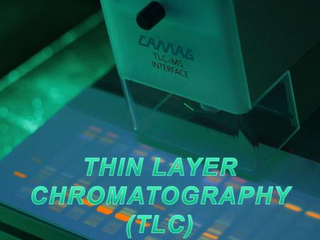 Thin layer chromatography (TLC) is an important technique for identification and separation of mixtures of organic compounds. It is useful in: Identification.