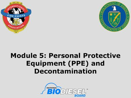 Module 5: Personal Protective Equipment (PPE) and Decontamination.