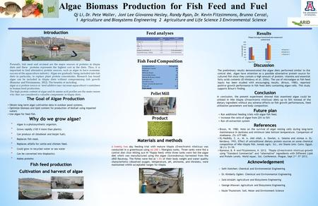 Algae Biomass Production for Fish Feed and Fuel Qi Li 1 Dr. Pete Waller 1 Joni Lee Giovanna Hesley 1 Randy Ryan 2 Dr. Kevin Fitzsimmons 2 Brunno Cerozi.