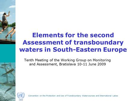 Convention on the Protection and Use of Transboundary Watercourses and International Lakes Elements for the second Assessment of transboundary waters in.
