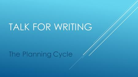 TALK FOR WRITING The Planning Cycle. Clear front cover at the beginning of each genre.