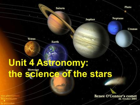 "Unit 4 Astronomy: the science of the stars. Warming up 1.What words will you think of when we talk about "" astronomy "" ? What interest you most? 2. How."
