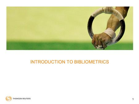 INTRODUCTION TO BIBLIOMETRICS 1. History Terminology Uses 2.