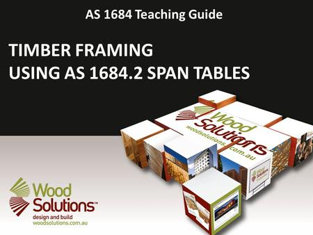 TIMBER FRAMING USING AS SPAN TABLES