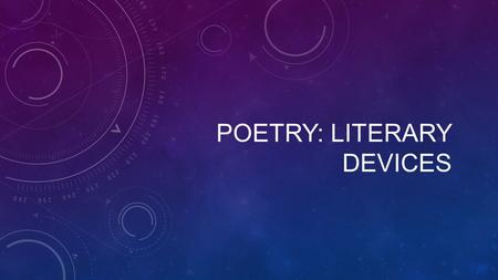 POETRY: LITERARY DEVICES. SIMILE A simile compares two unlike things using the words like or as.