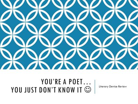 YOU'RE A POET… YOU JUST DON'T KNOW IT Literary Device Review.
