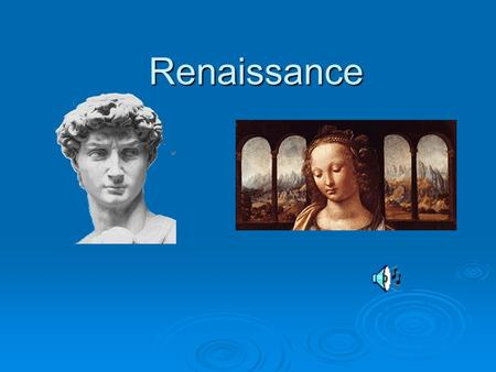 Renaissance. I.The Renaissance was the period that followed (brought Europe out of) the Middle Ages. It was a time of renewed interest in things of this.