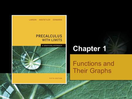 Chapter 1 Functions and Their Graphs. Copyright © Houghton Mifflin Company. All rights reserved.1 | 2 Section 1.1, Slope of a Line.