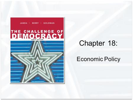 Chapter 18: Economic Policy. Copyright © Houghton Mifflin Company. All rights reserved.18 | 2 Theories of Economic Policy Economic theories explain how.