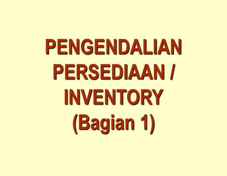 PENGENDALIAN PERSEDIAAN / INVENTORY (Bagian 1).  Stock of materials  Stored capacity  Examples © 1995 Corel Corp. © 1984-1994 T/Maker Co. © 1995 Corel.