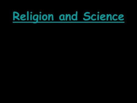 Religion and Science The Christian Cosmology Also known as The Biblical cosmology  There are two accounts of the creation in Genesis; 1. Chapter one.