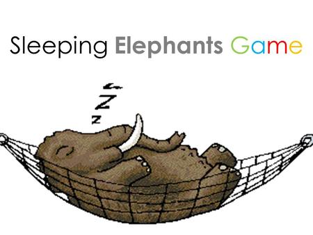 Sleeping Elephants Game. Rules Four elephants in a team. 12 34.