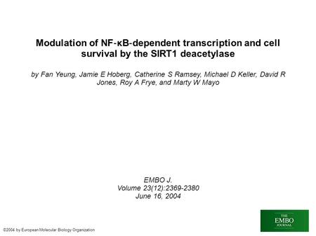 Modulation of NF ‐ κB ‐ dependent transcription and cell survival by the SIRT1 deacetylase by Fan Yeung, Jamie E Hoberg, Catherine S Ramsey, Michael D.