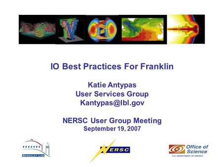 IO Best Practices For Franklin Katie Antypas User Services Group NERSC User Group Meeting September 19, 2007.