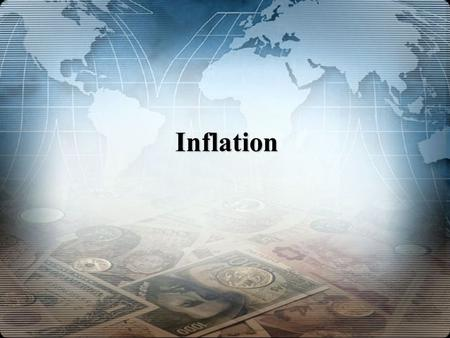 Inflation. Inflation in the United States Inflation is an upward movement in the average level of prices. Its opposite is deflation, a downward movement.