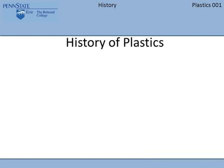 HistoryPlastics 001 History of Plastics. HistoryPlastics 001 PRE -1700's South American Indians used natural rubber (Isoprene) to create items such as.