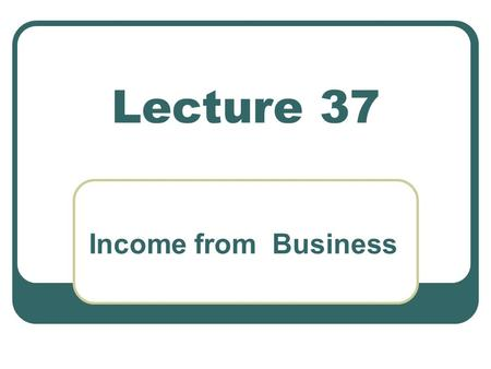 Lecture 37 Income from Business. Exercise 4 on Speculation Business M/S ABC Ltd. a manufacturing company has furnished the following accounting information.