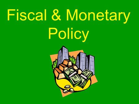 Fiscal & Monetary Policy. Economic Policy Objectives of the US Government: