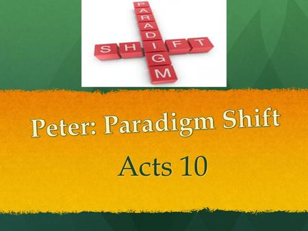Acts 10. Peters Early Journey One of the first disciples to be called. One of the first disciples to be called. Matthew 4: 18 Matthew 4: 18 Moments of.