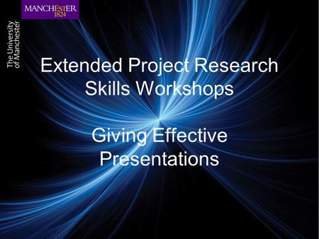 Extended Project Research Skills Workshops Giving Effective Presentations.