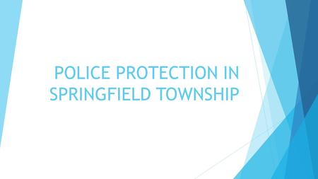 POLICE PROTECTION IN SPRINGFIELD TOWNSHIP. Lucas County Sheriff.