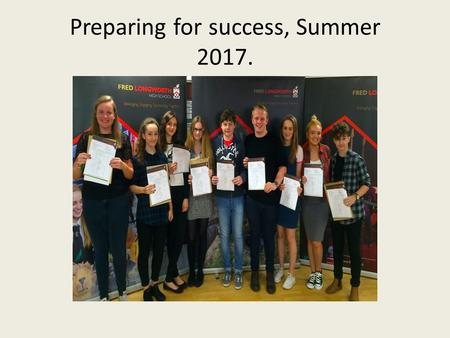 Preparing for success, Summer 2017.. Progress 8 … a changing context!