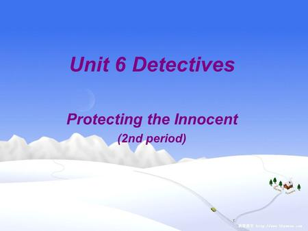 Unit 6 Detectives Protecting the Innocent (2nd period)