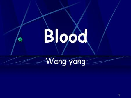 Blood Wang yang 1 INTRODUCTION Blood * circulating tissue within cardiovascular system (blood vessels) * a specialized form of CT * as a transporting.