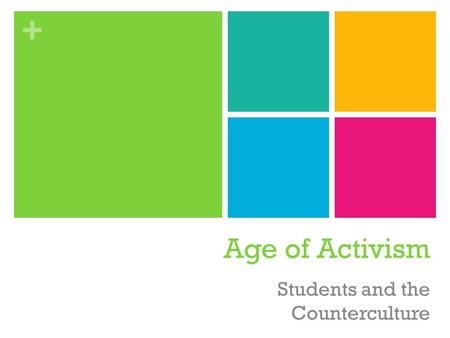 + Age of Activism Students and the Counterculture.