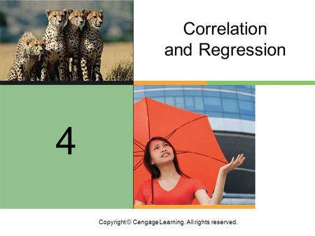 Copyright © Cengage Learning. All rights reserved. 8 4 Correlation and Regression.