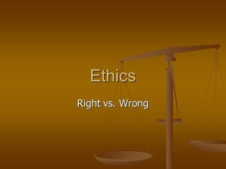 ethics right vs wrong The moral dilemma of right versus right: which decision minimizes the wrong and maximizes the right (stratton, september 2004, personal communication) in this paper matters of ethics, we're all involved why.