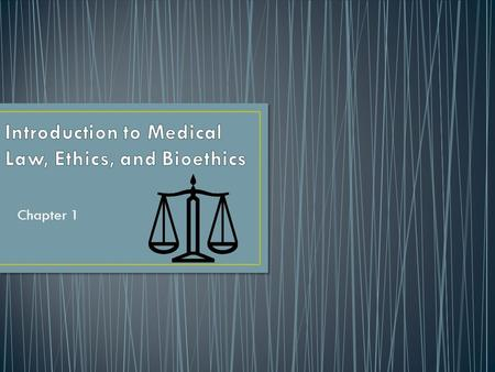 Chapter 1. Medical Law and Ethics, Second Edition Bonnie F. Fremgen ©2006 Pearson Education, Inc. Pearson Prentice Hall Upper Saddle River, NJ 07458 Sara.