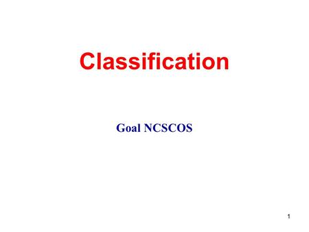 1 Classification Goal NCSCOS. 2 Aristotle 384 BC Classified organisms as either plants or animals.