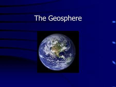 The Geosphere. Changes occur on the Earth constantly: Molten rock flows from volcanoes Hurricanes batter beaches and change coastline Earthquakes shake.