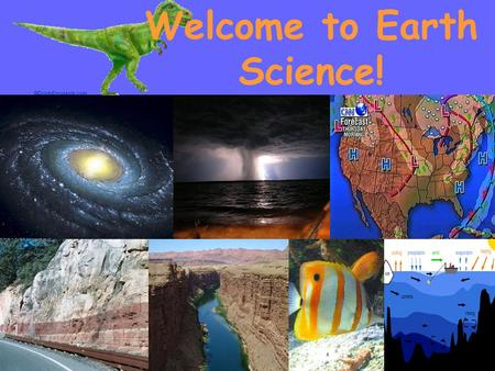 Welcome to Earth Science!. Goals of Earth Science.