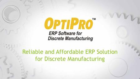 Reliable and Affordable ERP Solution for Discrete Manufacturing.